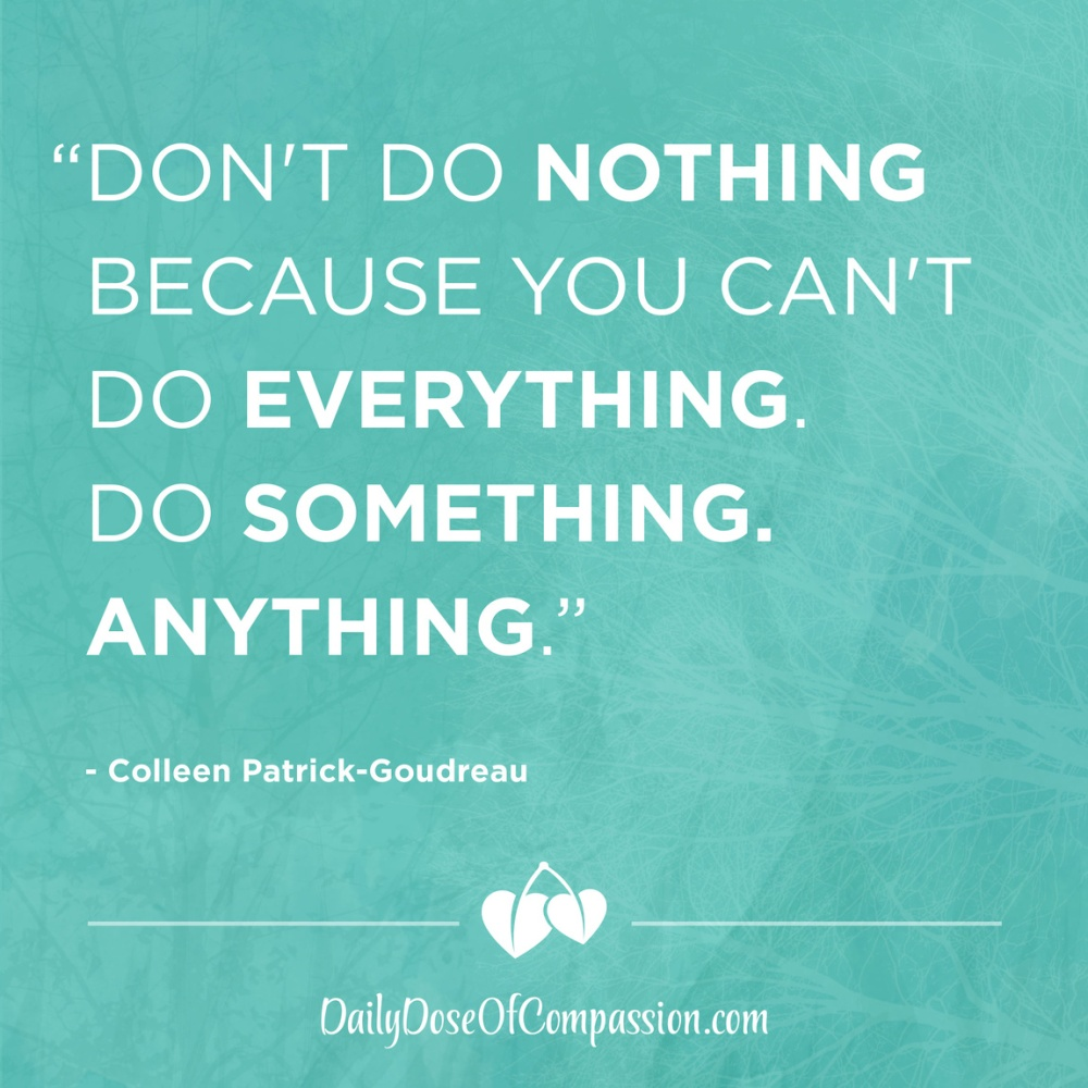dont-do-nothing-because-you-cant-do-everything-do-something-anything