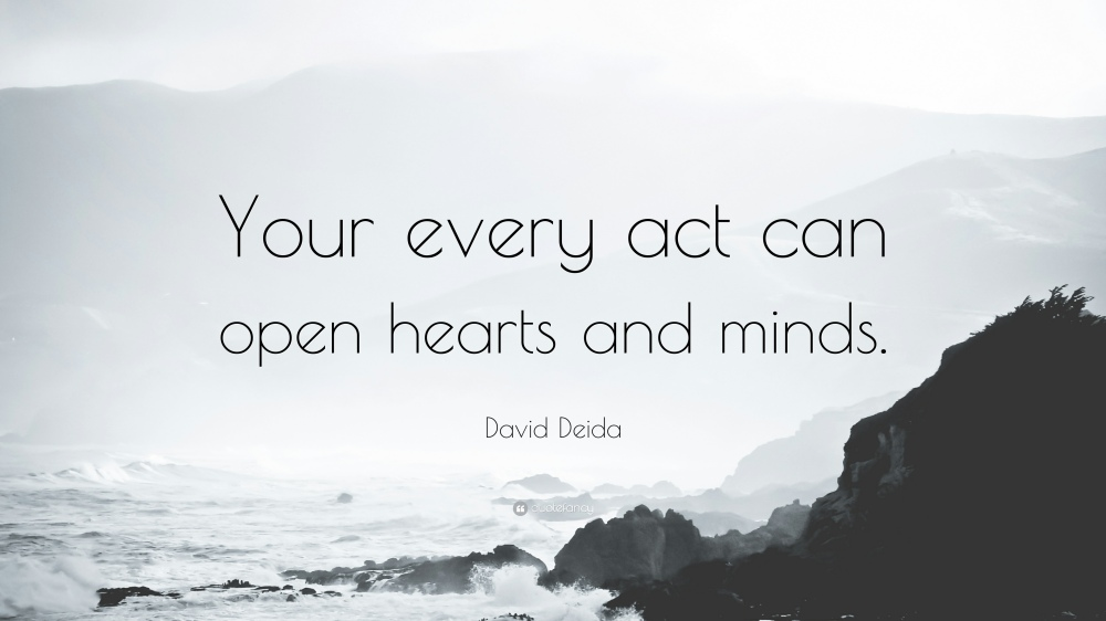 1158571-David-Deida-Quote-Your-every-act-can-open-hearts-and-minds